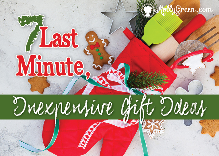 7+ Last-Minute, Inexpensive Christmas Gift Ideas - 7+ Last-Minute, Inexpensive Christmas Gift Ideas - Molly Green