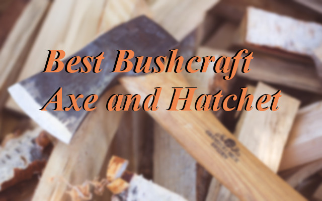 Best Bush Craft Axe Hatchet